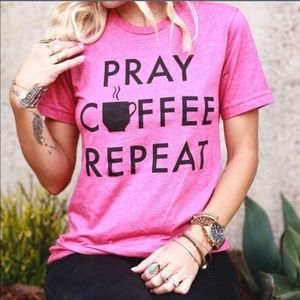 Pray. Coffee. Repeat. Tee