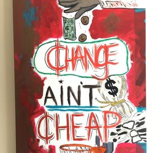 Other - Change ain't cheap