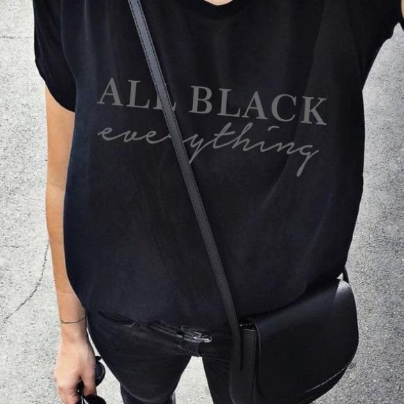 2c479e9f0 Tops   All Black Everything Custom Graphic Tshirt   Poshmark