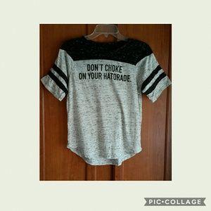 Don't Choke On Your Hatorade T Shirt