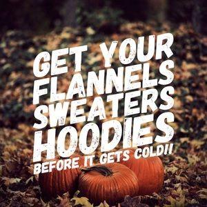 Flannels, hoodies, sweaters