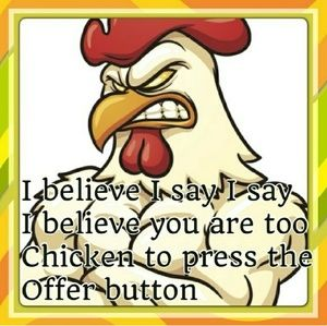 Other - Well are you a chicken???