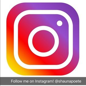 Follow me on Instagram!  @shaunapoete