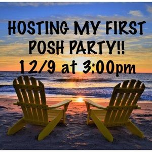 Other - HOSTING MY FIRST POSH PARTY 12/9 AT 3:00PM EST