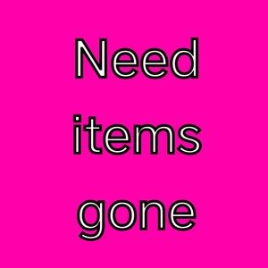 Other - I need my items gone