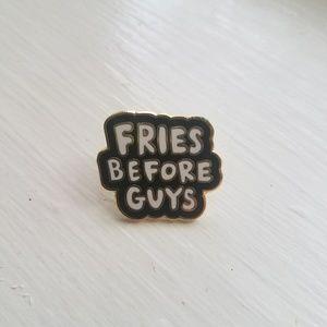 Fries Before Guys Enamel Pin