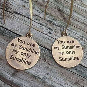 You are my SUNSHINE my Only SUNSHINE antiqu bronze