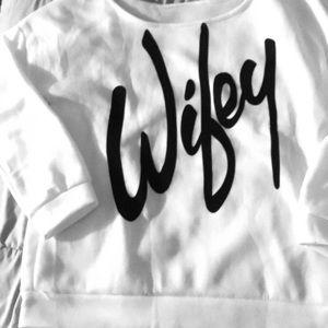 Tops - WIFEY sweatshirt