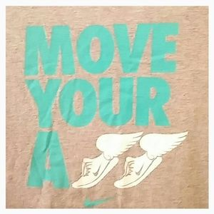"""""""MOVE YOUR A$$"""" NIKE tee"""