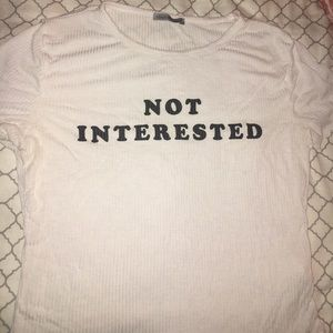 """Not Interested"" Crop Top"