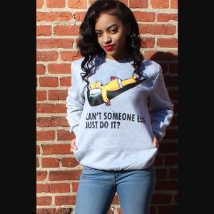 """""""Can't Someone Else Just DO IT"""" Sweatshirt"""