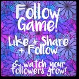 FOLLOW GAME! Share and get more followers!
