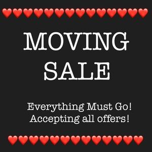 Moving Sale! Clearance! Blow out! Buy Now!