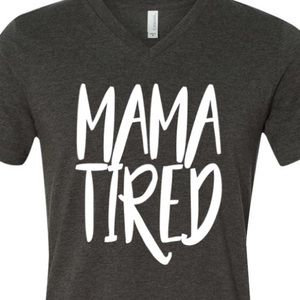 Mama Tired TShirt Casual Mother Mom XL Large Med
