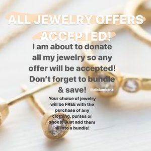 Jewelry - ALL JEWELRY OFFERS ACCEPTED!