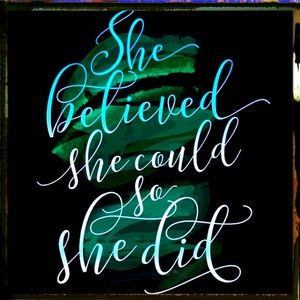 Other - She Believed She Could So She Did