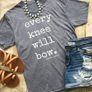 Tops - Just in...every knee shall bow