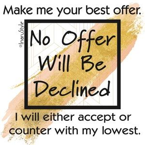 No offer ever declined.
