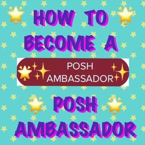 Other - 🌟HOW TO BECOME A 🌟POSH AMBASSADOR🌟