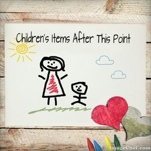Children's Items After This Point