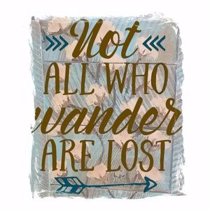 Other - Not all who wander are lost
