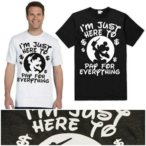 372004a5fae56 Just Here To Pay For Everything Disney Dad Shirt Boutique