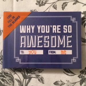 Fill in the blanks - Why you're so awesome