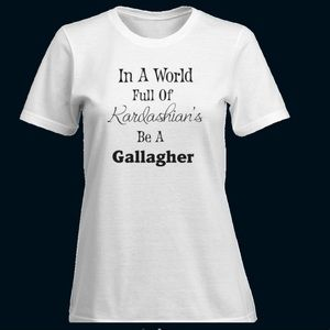 Kardashian Gallagher Shameless SS T-Shirt