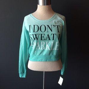 I Don't Sweat I Sparkle lightweight sweatshirt top