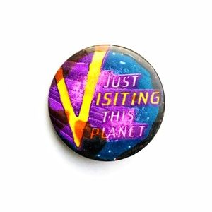 Vintage 'Just Visiting This Planet' Pin