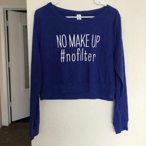 No Makeup #nofilter Crop Top with Long Sleeves