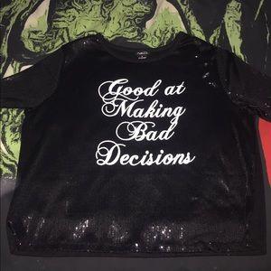 B funny & factual!😂 Bad decisions sequin tee Sz L