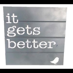 It Gets Better Wood Sign