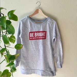 ZARA Be Bright Sweatshirt