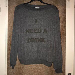 """Wildfox sweatshirt """"I Need A Drink"""""""