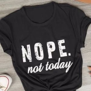 T-Shirt Addicts Tops - Nope Not Today T-Shirt (Black)
