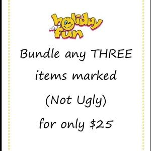 Bundle (not ugly) 3 items for $25