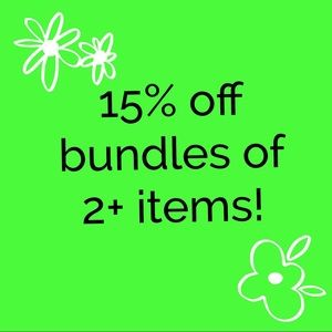 Other - 15% off bundles of 2+ items!