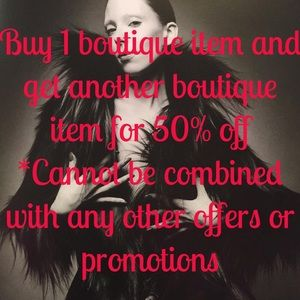 Buy 1 Boutique item get another for 50% off