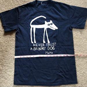 Shirt, Momo's Never Trust a Skinny Dog