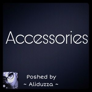 Other - ACCESSORIES!!!