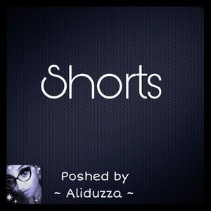 Other - SHORTS!!!