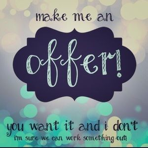 Other - Make me an offer!!!
