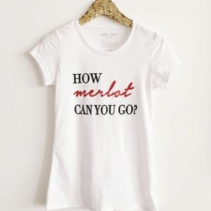 NWT How Merlot Can You Go t-shirt, S & M