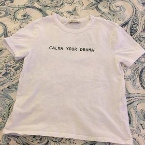 Zara T Shirt Calm Your Drama Size M