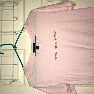Sorry not my problem! F21 tshirt!