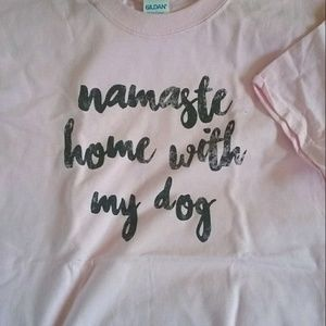 Tops - Namaste home with my dog