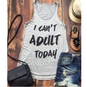 NEW ☀️I can't adult today tank top!