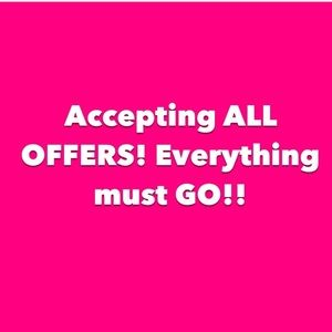 Accepting All OFFERS!