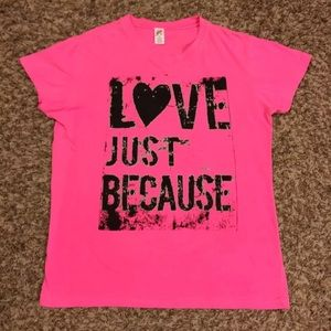 """""""Love Just Because"""" New Bright Pink Tee"""